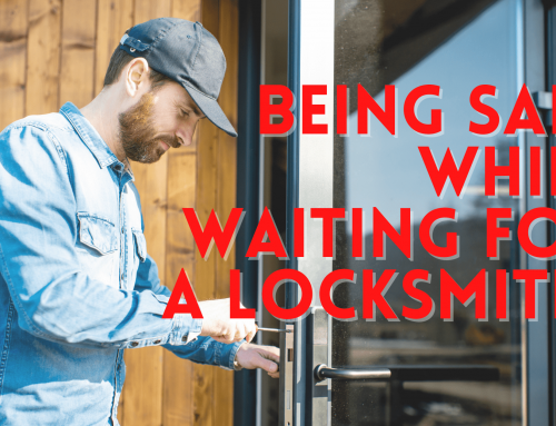 Being safe while waiting for a locksmith